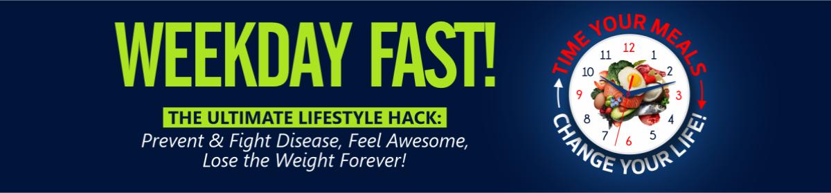 Weekday Fast!